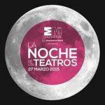 La Noche de los Teatros en la Comunidad de Madrid. Una escapada de fin de semana cultural