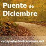 Ofertas última hora Puente de Diciembre | Escapadas baratas Constitución – Purísima
